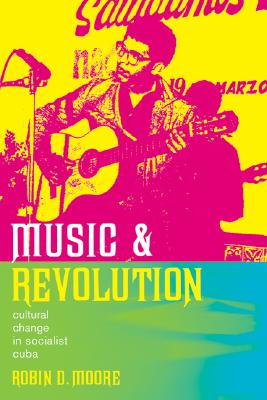Music And Revolution By Moore, Robin